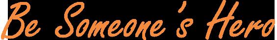 be-someones-hero-orange